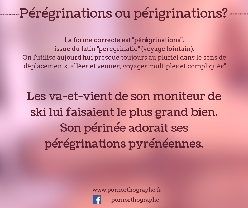 péréginations ou périgrinations