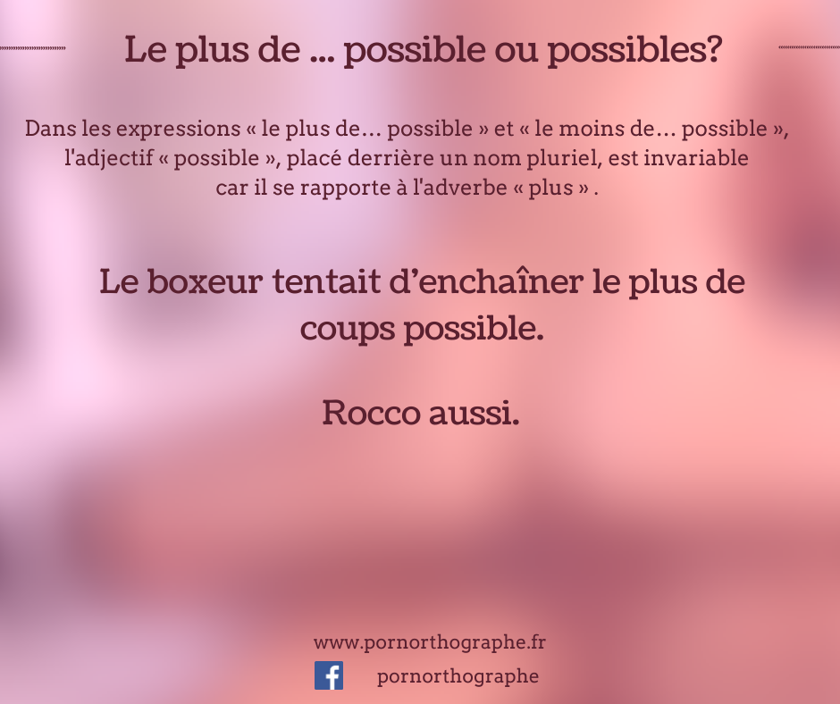 le plus de possible