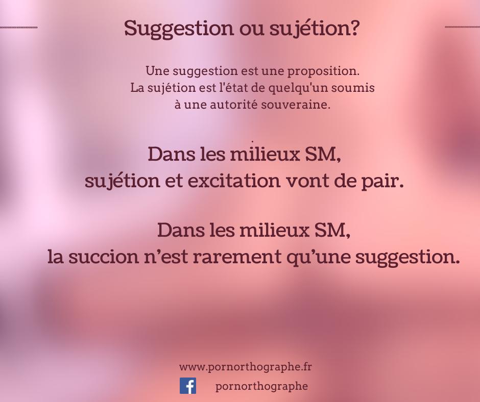 suggestion ou sujétion